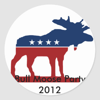 Bull Moose Party 2012 Classic Round Sticker