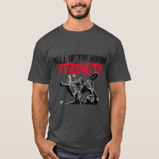 BULL OF THE WOODS STRENGTH CLASSIC T-Shirt