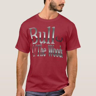 BULL OF THE WOODS T-Shirt