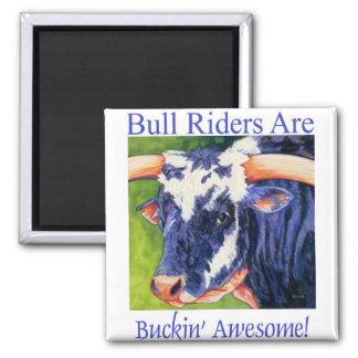 Bull Riders Are - Rodeo Bull Magnet