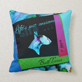 """Bull Terrier collage pillow """"Live's awesome"""""""