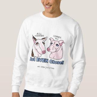 Bull Terrier NOT A Pig Sweatshirt