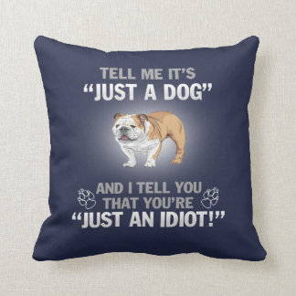 BULLDOG (ENGLISH) - Its Not Just A Dog! Cushion