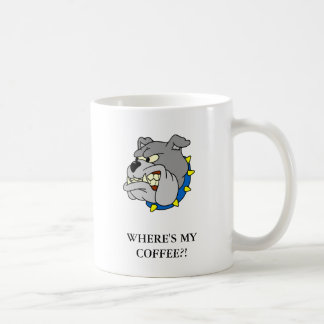 Bulldog: WHERE'S MY COFFEE?! Coffee Mug