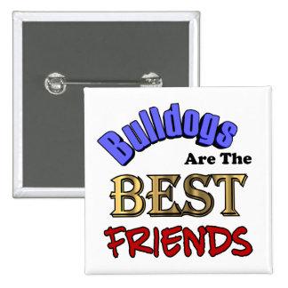 Bulldogs Are The Best Friends Button 2 Inch Square Button