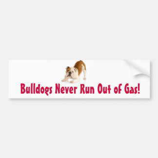 Bulldogs Never Run Out of Gas Bumper Sticker