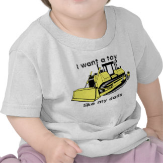 bulldozer_color, I want a toy , like my dads T-shirt