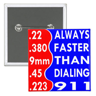 Bullets Always Faster Than Dialing 911 15 Cm Square Badge