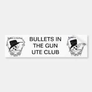 Bullets in the gun Ute Club Bumper Sticker