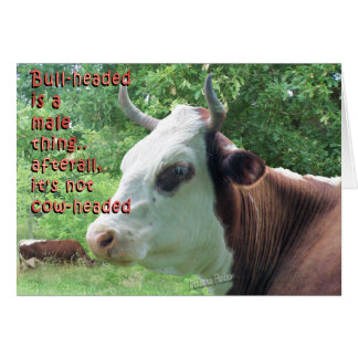 Bullheaded not Cowheaded-customise Card