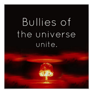 Bullies of the universe unite poster