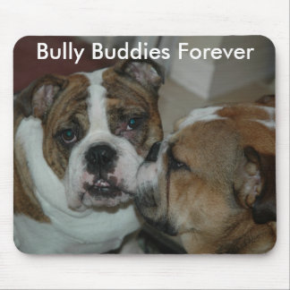 Bully Buddies Forever Mouse Pad