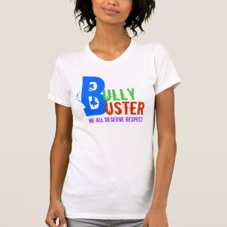 BULLY BUSTER WE ALL DESERVE RESPECT T-Shirt