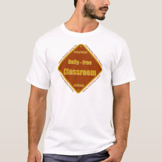 Bully - Free School Classroom T-Shirt