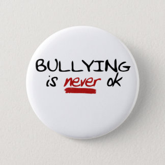 Bullying is Never OK 6 Cm Round Badge
