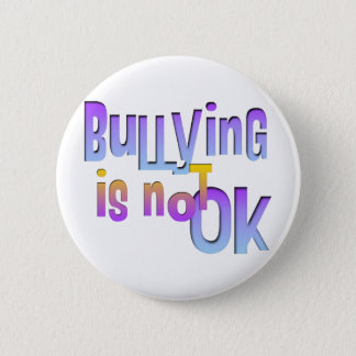 Bullying is NOT OK 6 Cm Round Badge