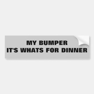 Bumper It's What's For Dinner Bumper Sticker