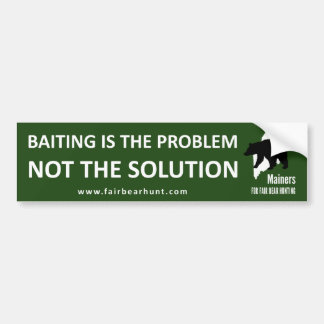 Bumper Sticker: Baiting is the problem Bumper Sticker