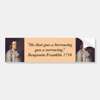 Bumper Sticker : Benjamin Franklin on Debt