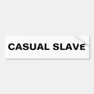 Bumper Sticker Casual Slave