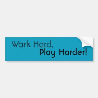 """bumper sticker CRC Quote, """"Work hard, Play Harder!"""