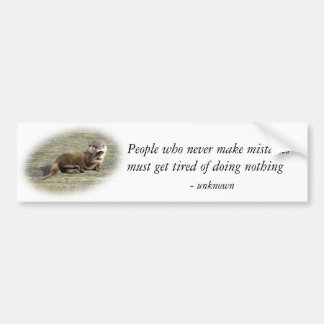Bumper Sticker - Cute Baby Otter famous quote