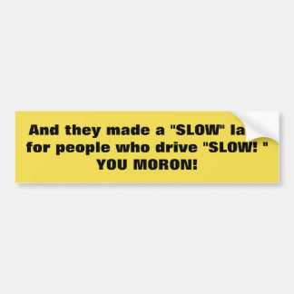 "BUMPER STICKER FOR TRAFFIC ""THE SLOW LANE"""