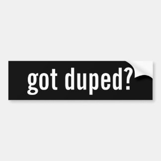 bumper sticker got duped?