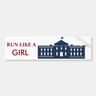 bumper sticker hillary run like  girl