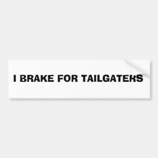 bumper sticker: I BRAKE FOR TAILGATERS Bumper Sticker