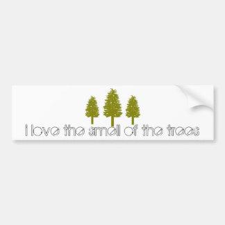 bumper sticker: i love the smell of the trees bumper sticker