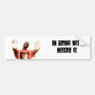 BUMPER STICKER- IM RIDING WITH MEECHIE G! BUMPER STICKER