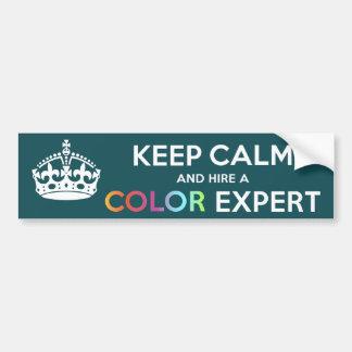 Bumper Sticker Keep Calm and hire a Color Expert Car Bumper Sticker