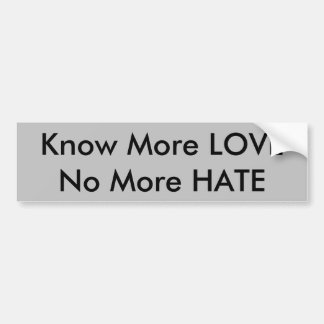 Bumper Sticker - Know More LOVE w/black lettering