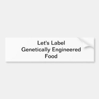 Bumper Sticker Label Genetically Engineered Food