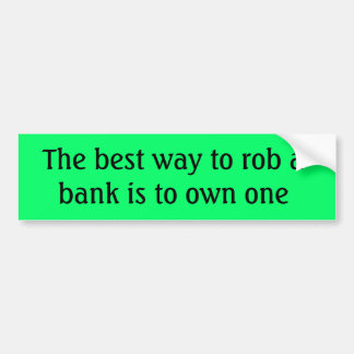 Bumper Sticker own a bank