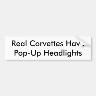 "Bumper Sticker ""Real Corvettes Have Pop-Ups"""
