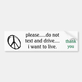 bumper sticker reminding us not to text and drive