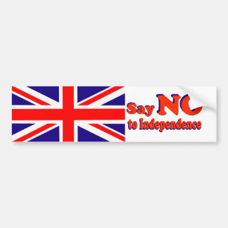 Bumper Sticker Say No to Independence