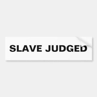 Bumper Sticker Slave Judged