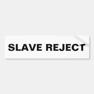 Bumper Sticker Slave Reject