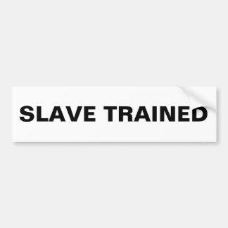 Bumper Sticker Slave Trained