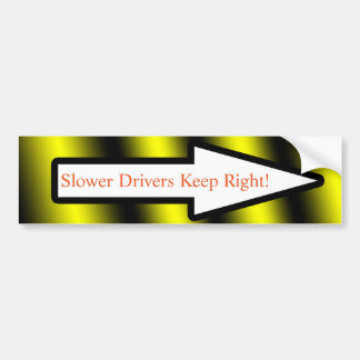 Bumper sticker- Slower Drivers Keep Right Bumper Sticker