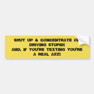 BUMPER STICKER TALK & TEXTING JUST DRIVE YOUR CAR!