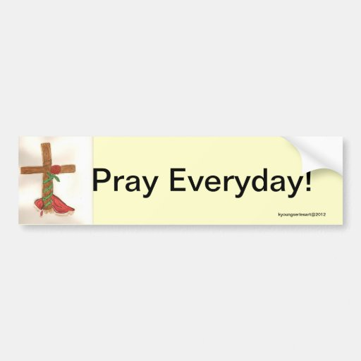 Bumper Sticker (The Cross-Pray Everyday!)