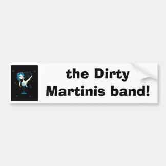Bumper Sticker, the Dirty Martinis band! Bumper Sticker