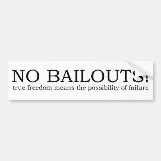 bumper sticker - true freedom no more bailouts