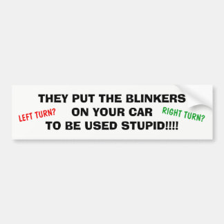 BUMPER STICKER TURN SIGNALS TO BE USED DRIVING