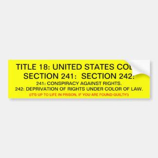 Bumper Sticker w/ Title 18: USC: 241, 242