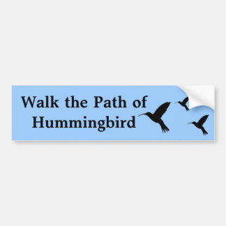 "Bumper Sticker ""Walk the Path"" Hummingbird"